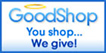 Good Shop You Shop...We Give!