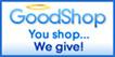 Good Shop You Shop...We Give!